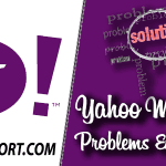 Yahoo Mail Problems and Solutions