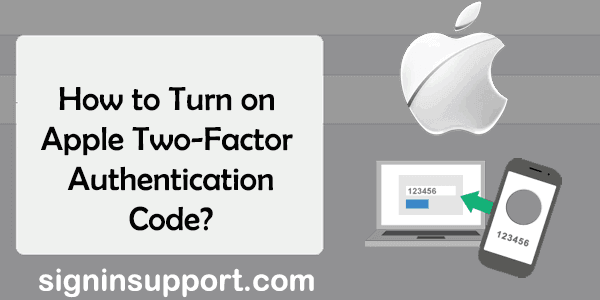 How to Turn on Apple Two-Factor Authentication Code?