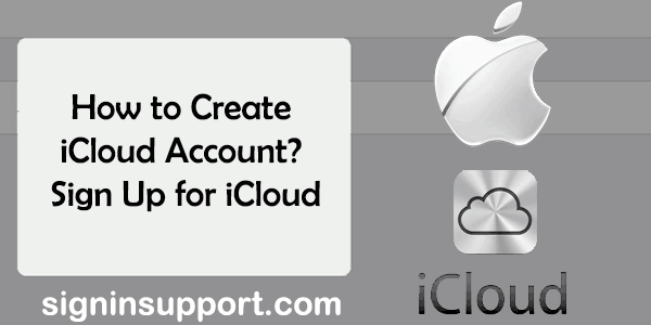 How to Create iCloud Account? Sign Up for iCloud