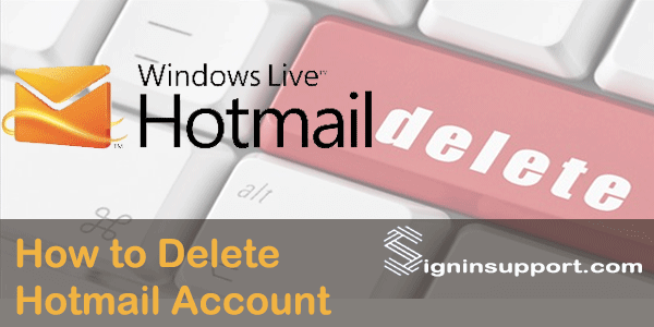 How to Delete Hotmail Account 2018?