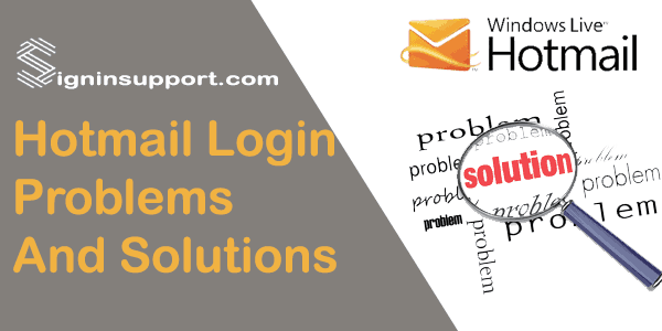 Hotmail Login Problems and Solutions