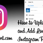 How to Upload, Crop, and Add Location to Instagram Photos?